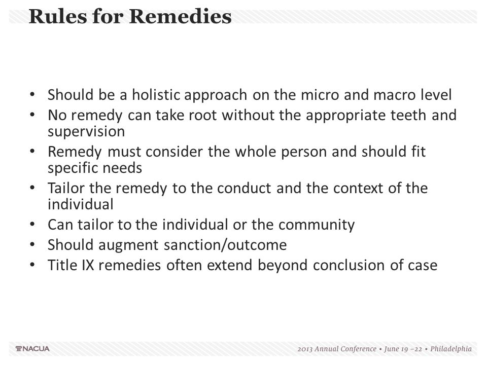 Rules for Remedies Should be a holistic approach on the micro and macro level. No remedy can take root without the appropriate teeth and supervision.