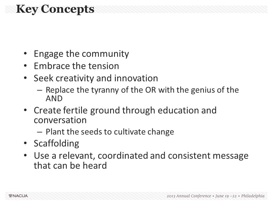 Key Concepts Engage the community Embrace the tension