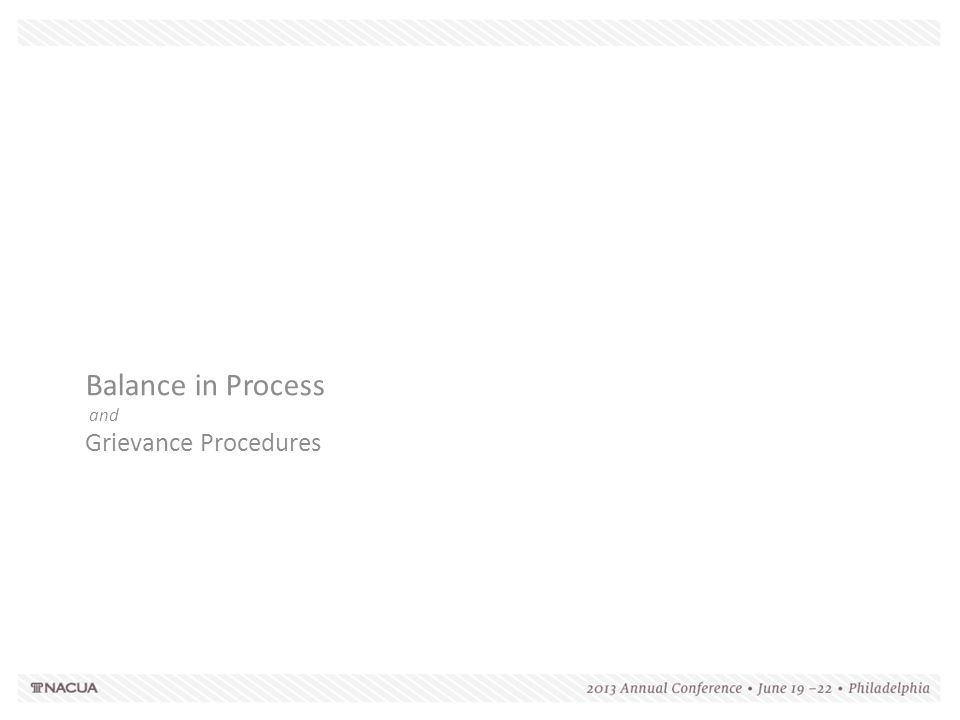 Balance in Process and Grievance Procedures