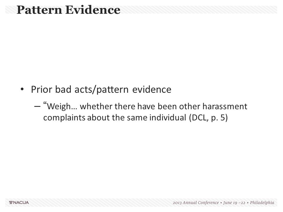 Pattern Evidence Prior bad acts/pattern evidence