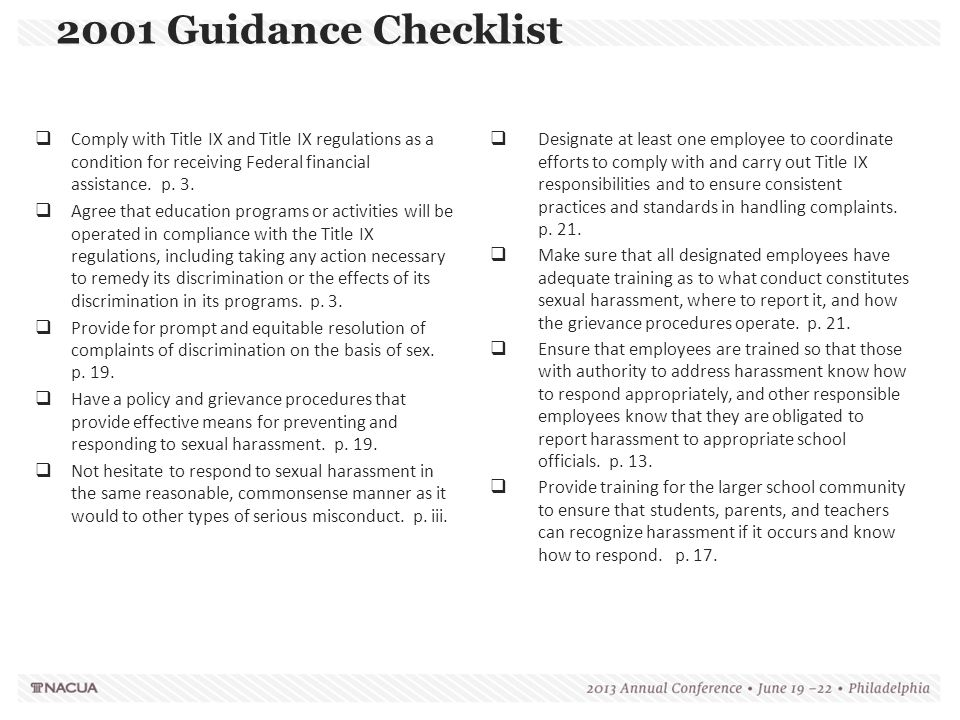 2001 Guidance Checklist Comply with Title IX and Title IX regulations as a condition for receiving Federal financial assistance. p. 3.