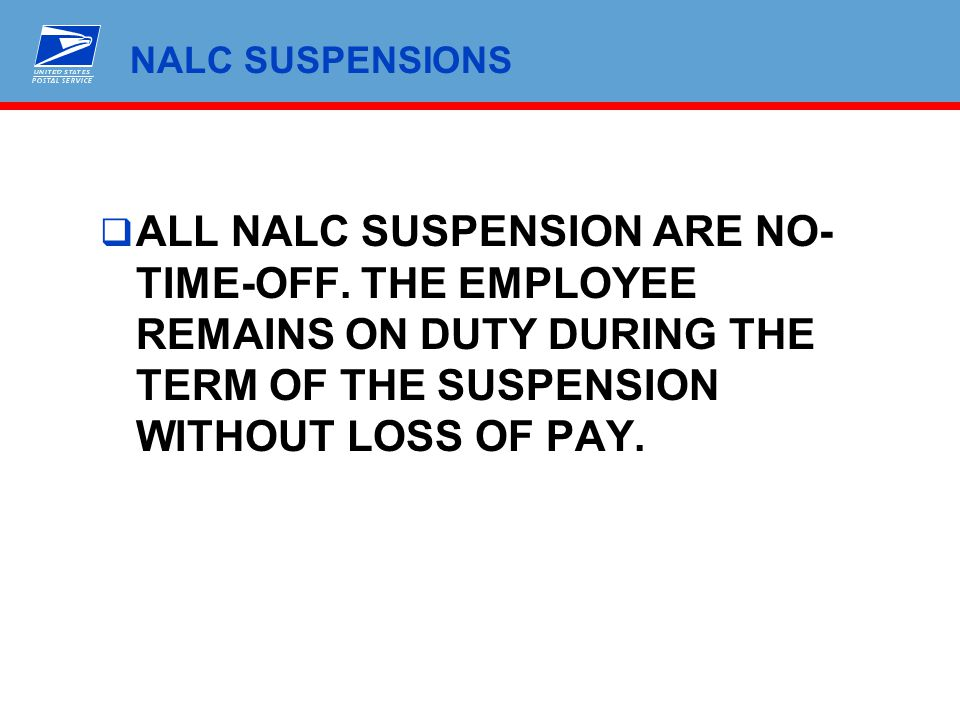 NALC SUSPENSIONS ALL NALC SUSPENSION ARE NO-TIME-OFF.