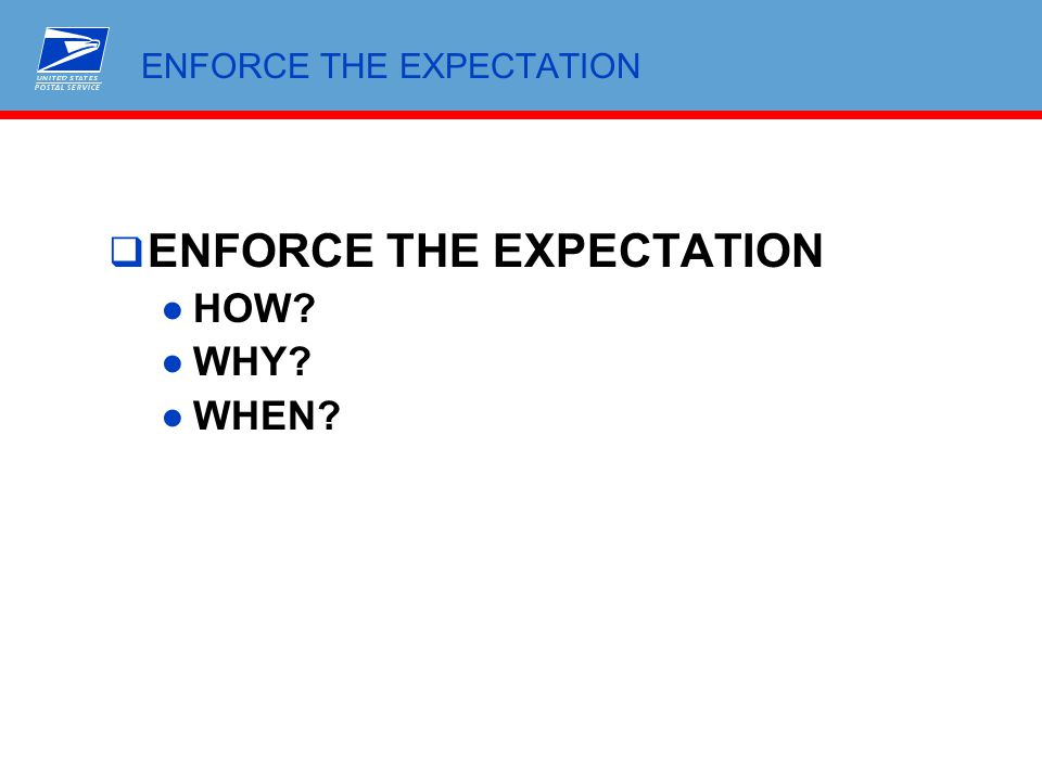 ENFORCE THE EXPECTATION