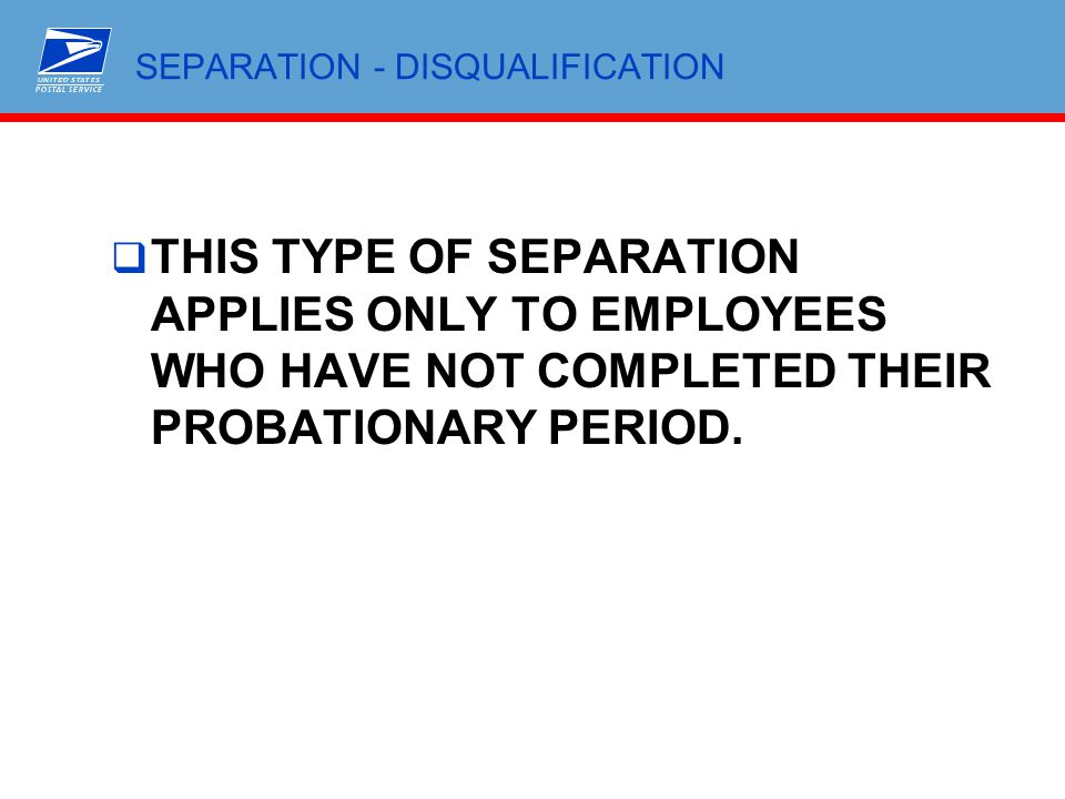 SEPARATION - DISQUALIFICATION