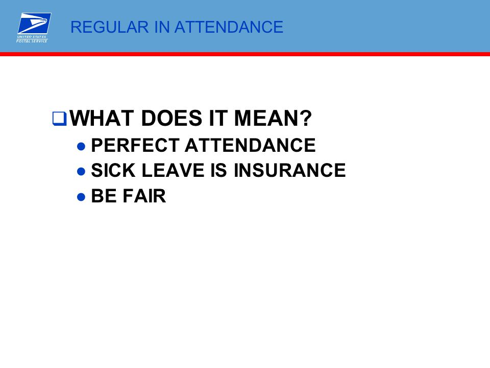 WHAT DOES IT MEAN PERFECT ATTENDANCE SICK LEAVE IS INSURANCE BE FAIR