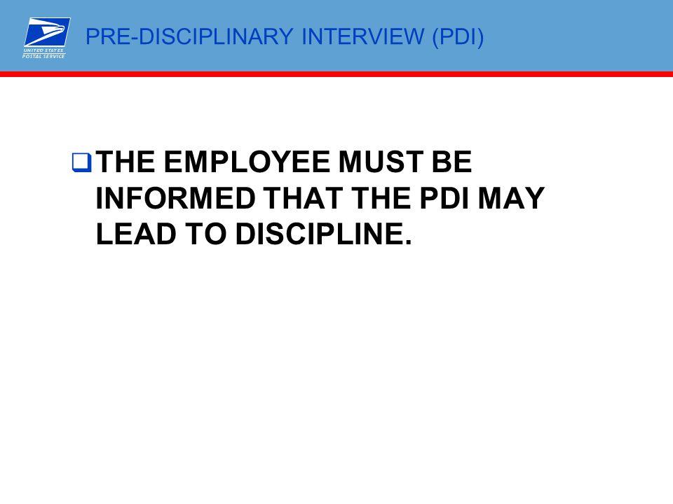 PRE-DISCIPLINARY INTERVIEW (PDI)