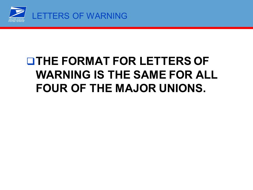 LETTERS OF WARNING THE FORMAT FOR LETTERS OF WARNING IS THE SAME FOR ALL FOUR OF THE MAJOR UNIONS.