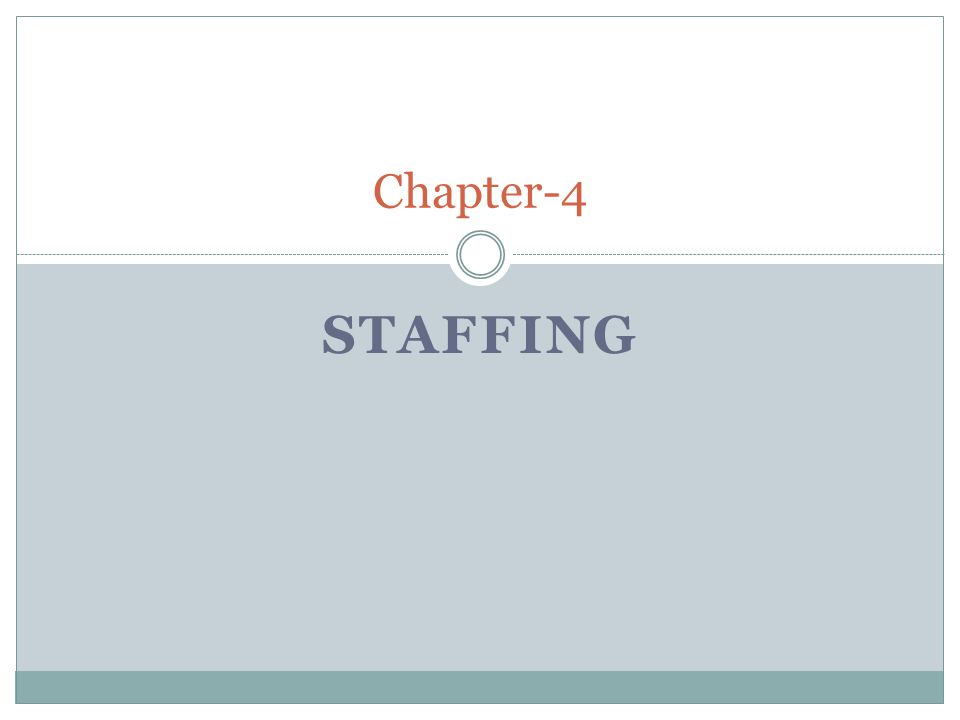 Chapter-4 Staffing