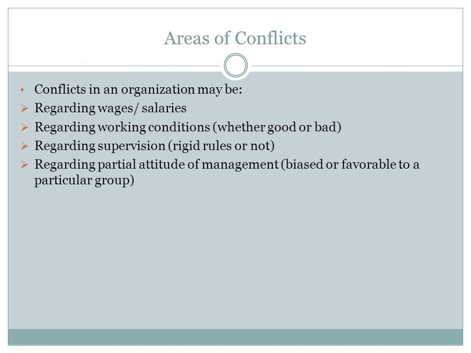 Areas of Conflicts Conflicts in an organization may be: