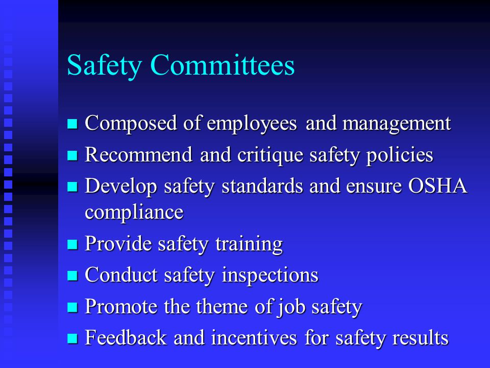 Safety Committees Composed of employees and management