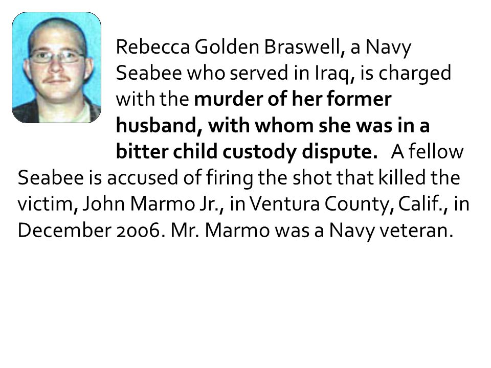 Rebecca Golden Braswell, a Navy. Seabee who served in Iraq, is charged