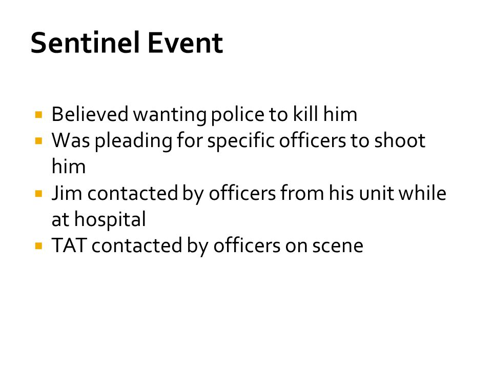 Sentinel Event Believed wanting police to kill him