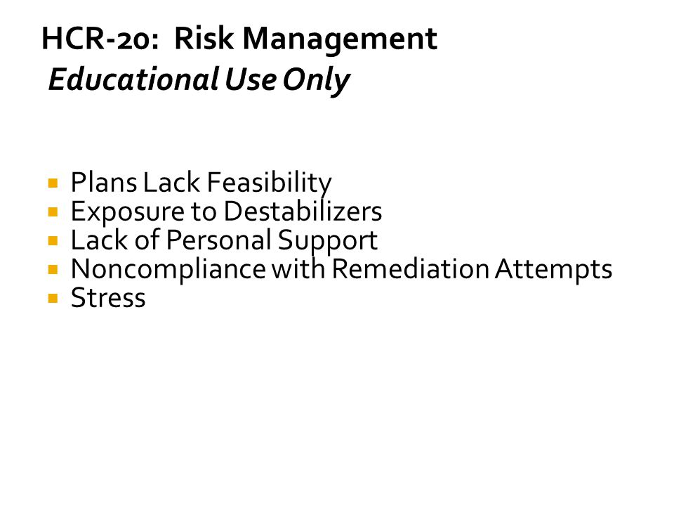 HCR-20: Risk Management Educational Use Only