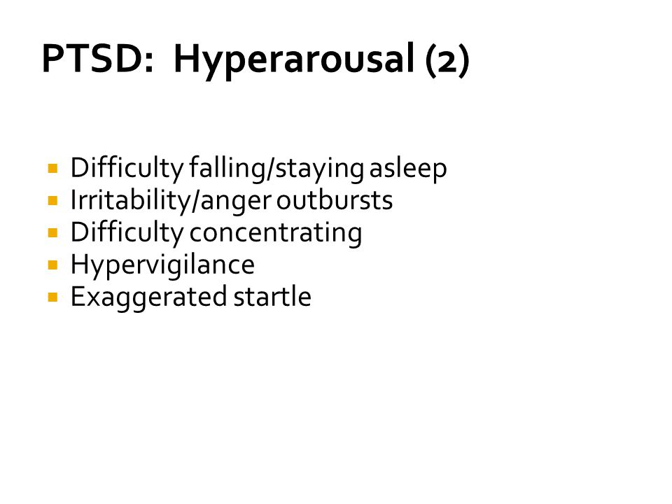 PTSD: Hyperarousal (2) Difficulty falling/staying asleep