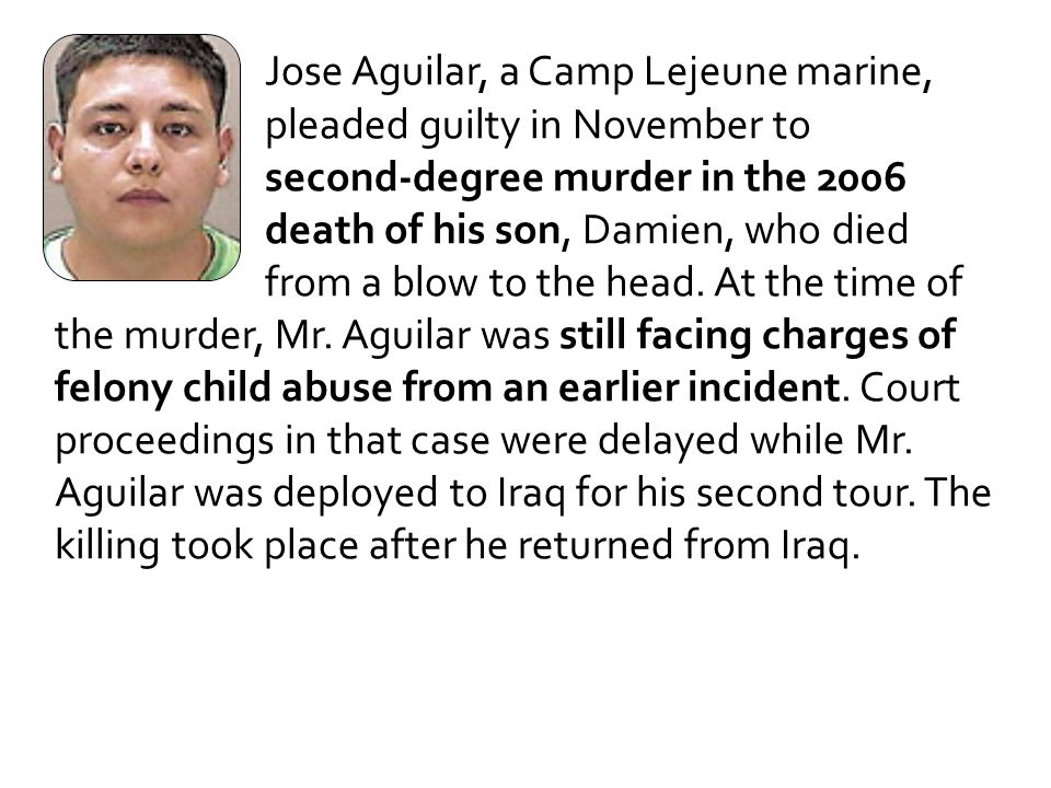 Jose Aguilar, a Camp Lejeune marine,. pleaded guilty in November to