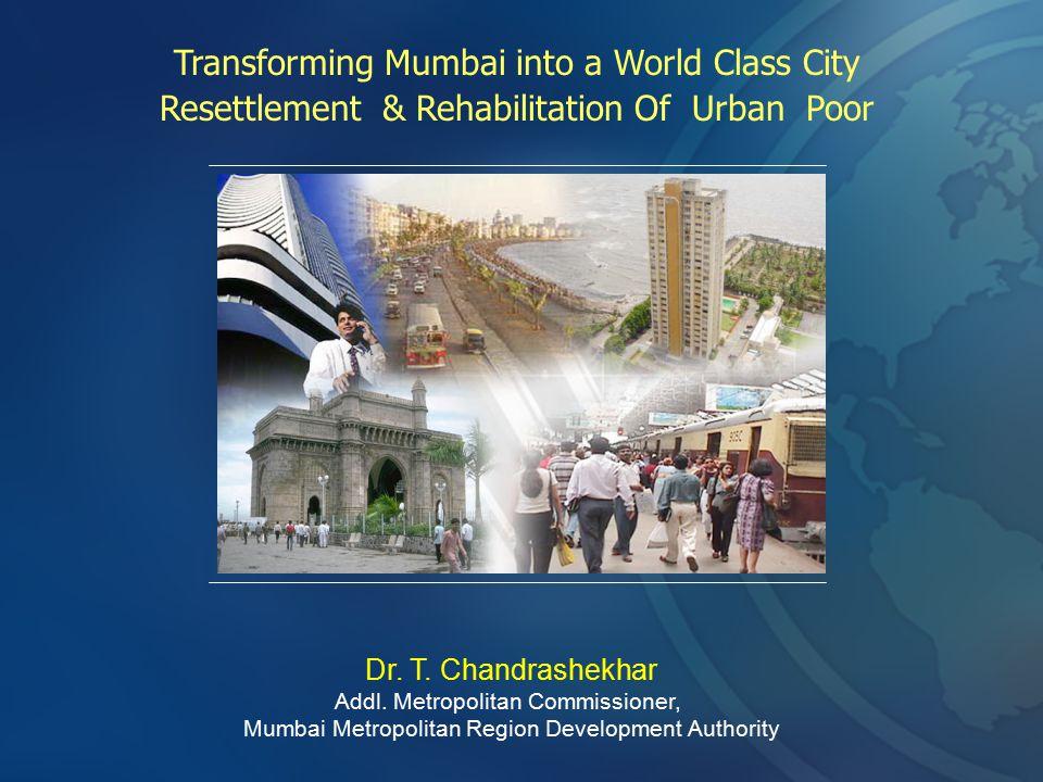 Transforming Mumbai into a World Class City