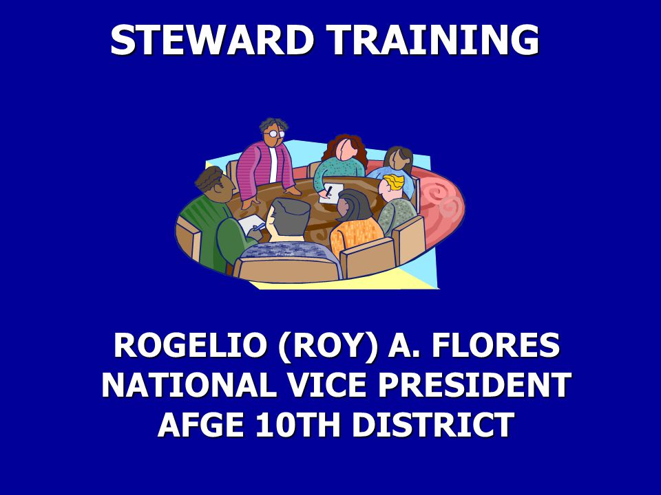 ROGELIO (ROY) A. FLORES NATIONAL VICE PRESIDENT AFGE 10TH DISTRICT