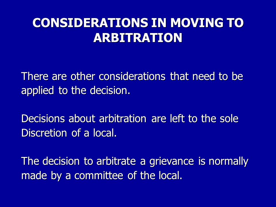 CONSIDERATIONS IN MOVING TO ARBITRATION