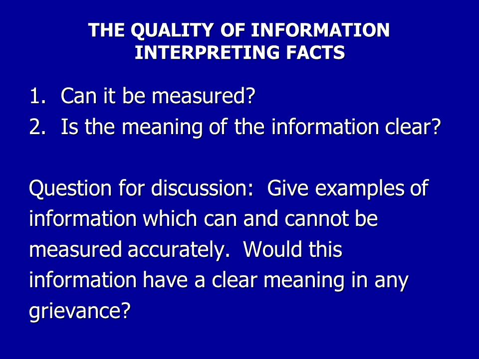 THE QUALITY OF INFORMATION INTERPRETING FACTS