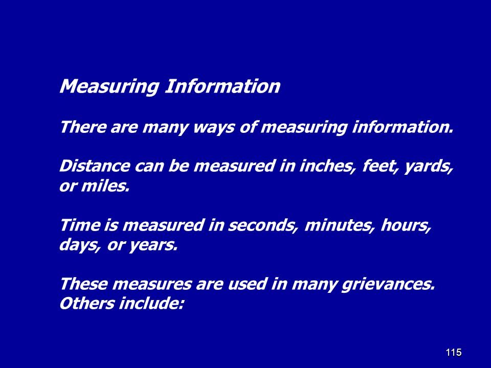 Measuring Information There are many ways of measuring information