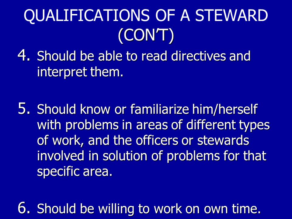 QUALIFICATIONS OF A STEWARD (CON'T)
