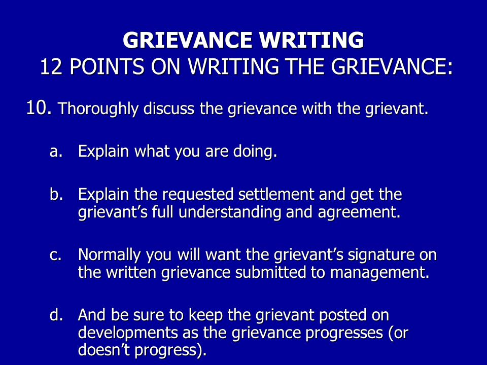 GRIEVANCE WRITING 12 POINTS ON WRITING THE GRIEVANCE: