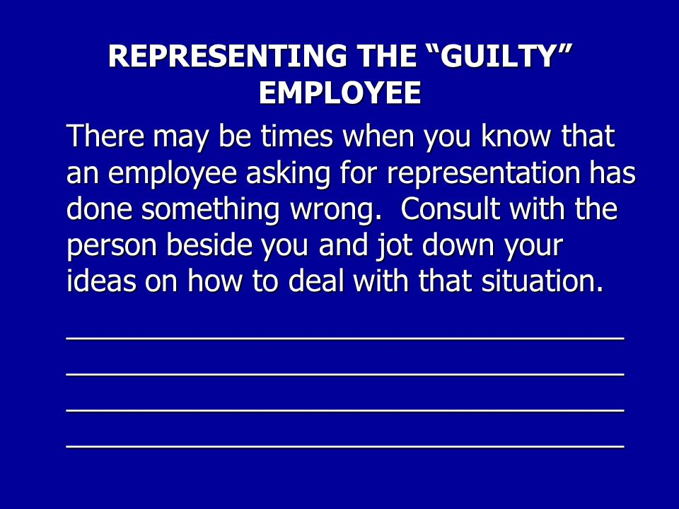 REPRESENTING THE GUILTY EMPLOYEE