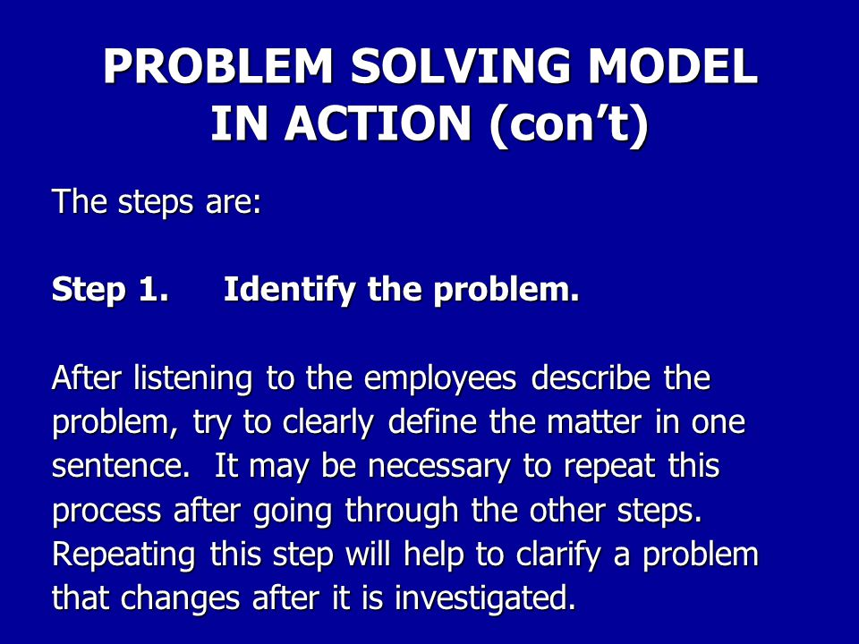 PROBLEM SOLVING MODEL IN ACTION (con't)
