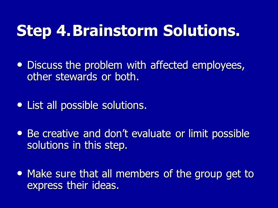 Step 4. Brainstorm Solutions.