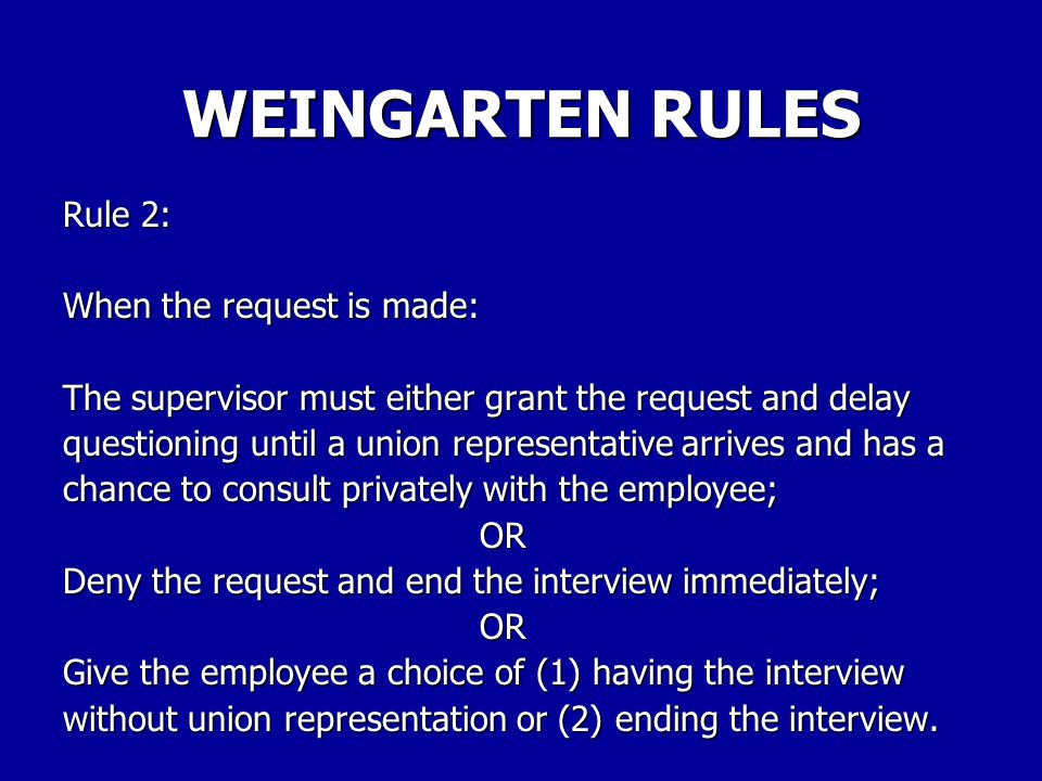 WEINGARTEN RULES Rule 2: When the request is made: