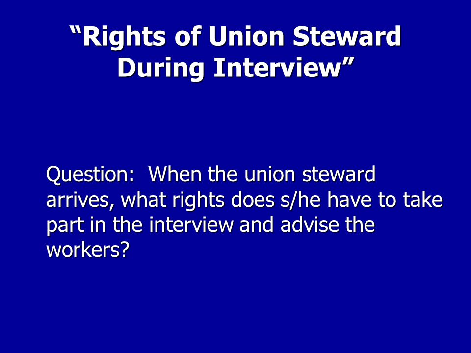 Rights of Union Steward During Interview