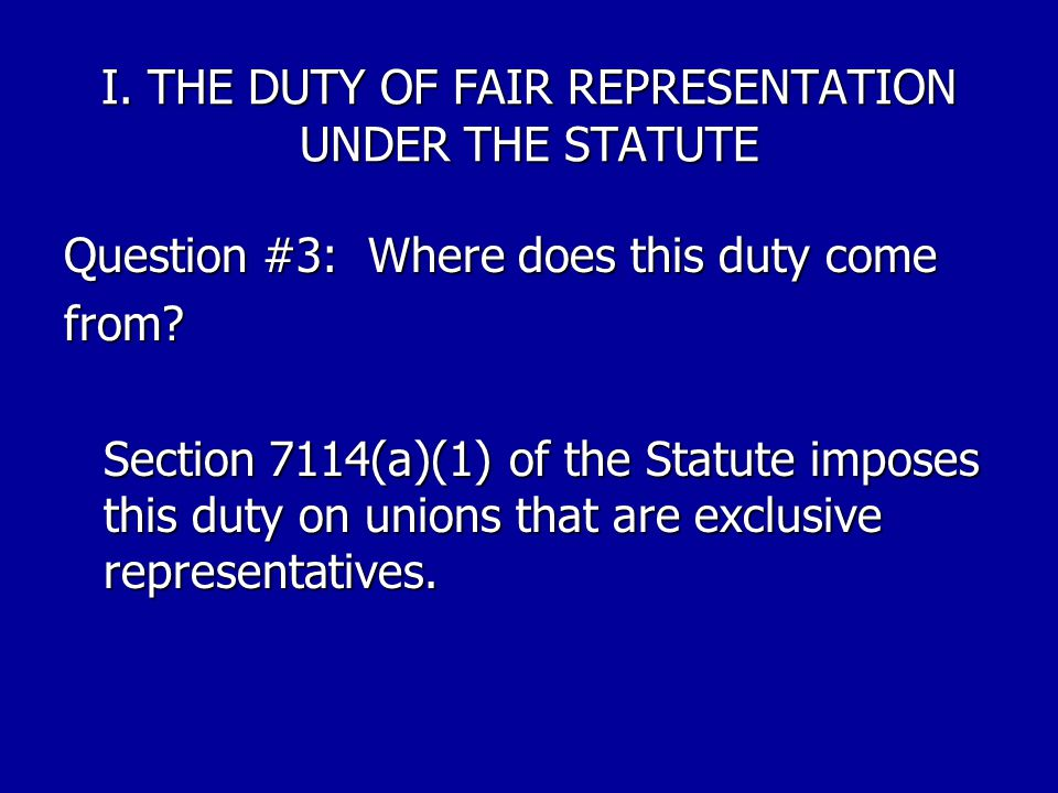 I. THE DUTY OF FAIR REPRESENTATION UNDER THE STATUTE