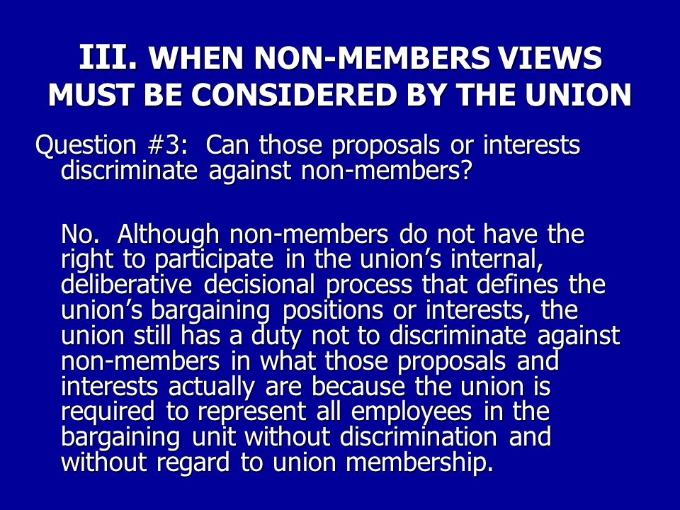 III. WHEN NON-MEMBERS VIEWS MUST BE CONSIDERED BY THE UNION