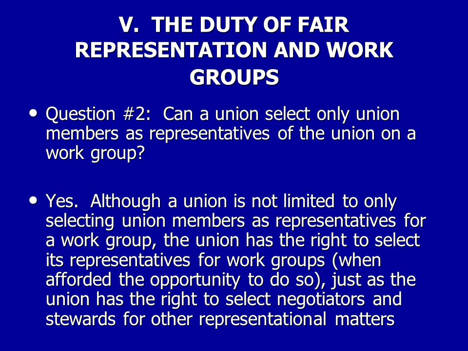 V. THE DUTY OF FAIR REPRESENTATION AND WORK GROUPS