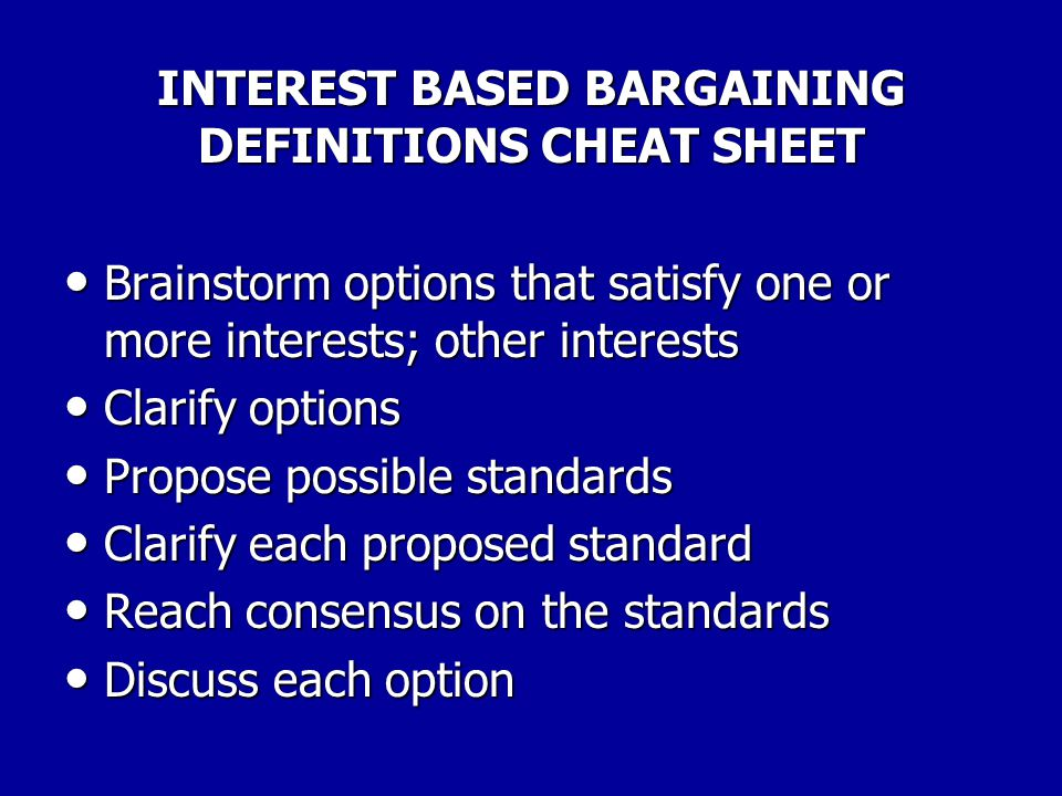 INTEREST BASED BARGAINING DEFINITIONS CHEAT SHEET