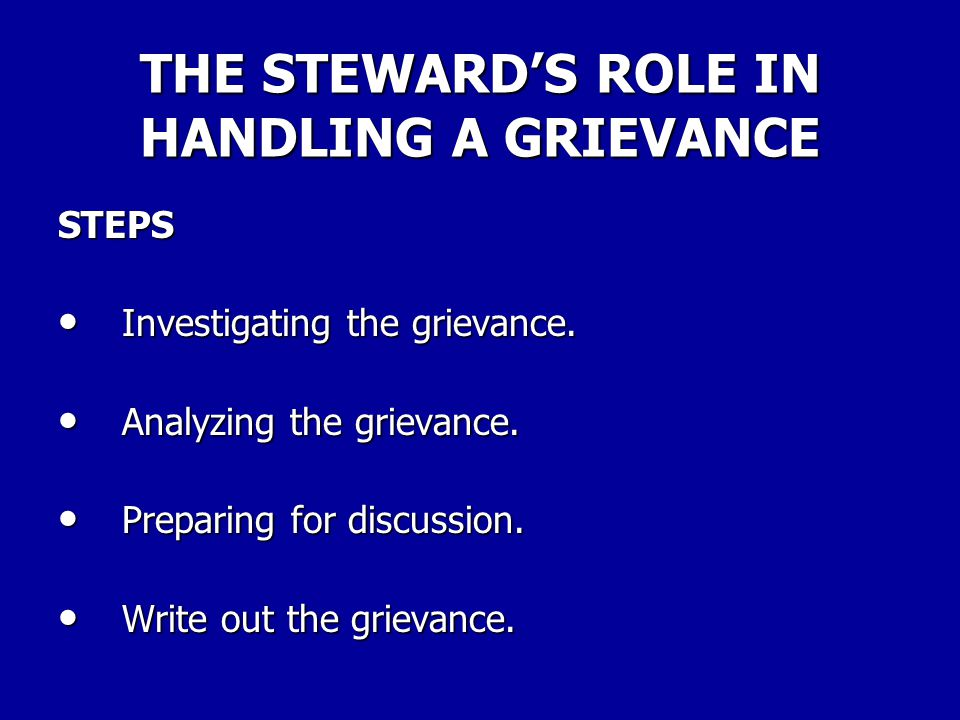 THE STEWARD'S ROLE IN HANDLING A GRIEVANCE