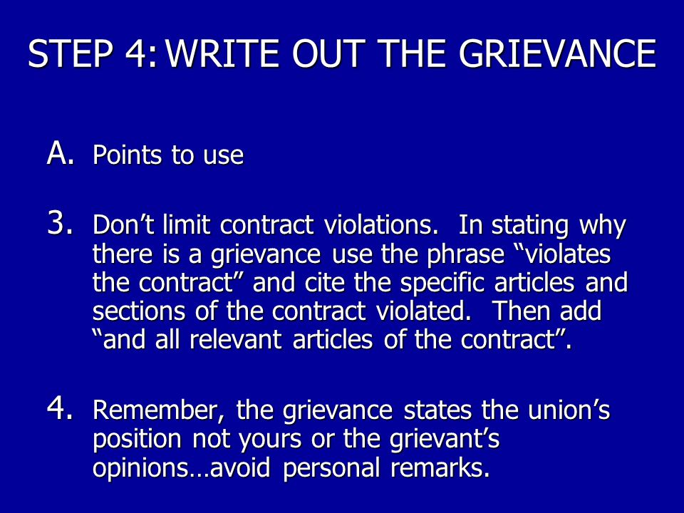 STEP 4: WRITE OUT THE GRIEVANCE