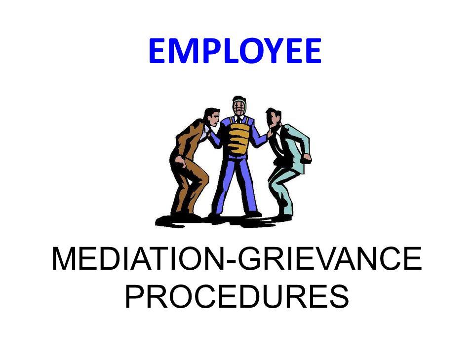 MEDIATION-GRIEVANCE PROCEDURES