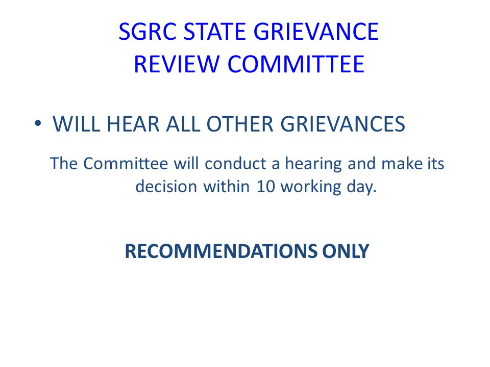 SGRC STATE GRIEVANCE REVIEW COMMITTEE