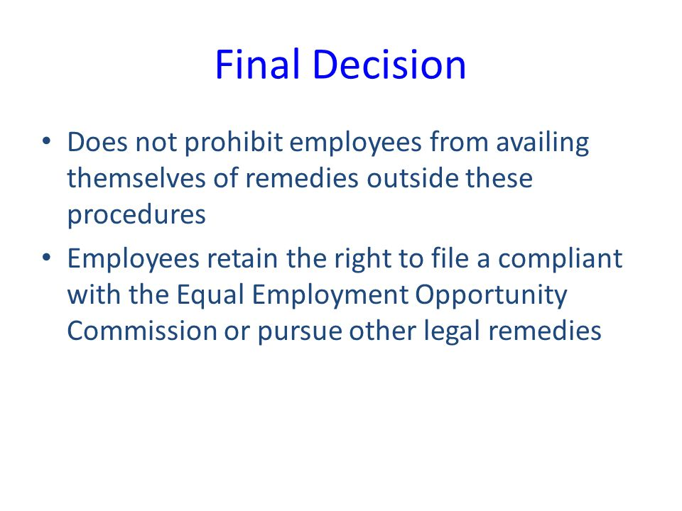 Final Decision Does not prohibit employees from availing themselves of remedies outside these procedures.