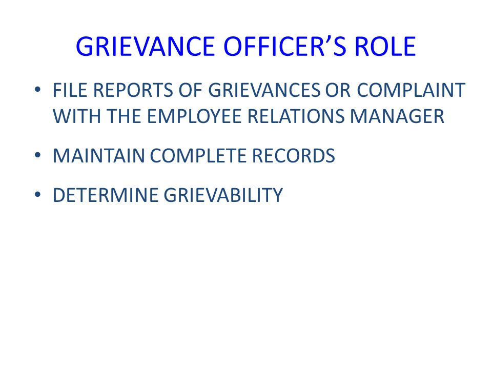 GRIEVANCE OFFICER'S ROLE