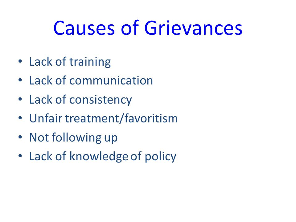 Causes of Grievances Lack of training Lack of communication