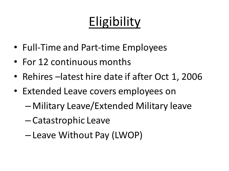 Eligibility Full-Time and Part-time Employees For 12 continuous months