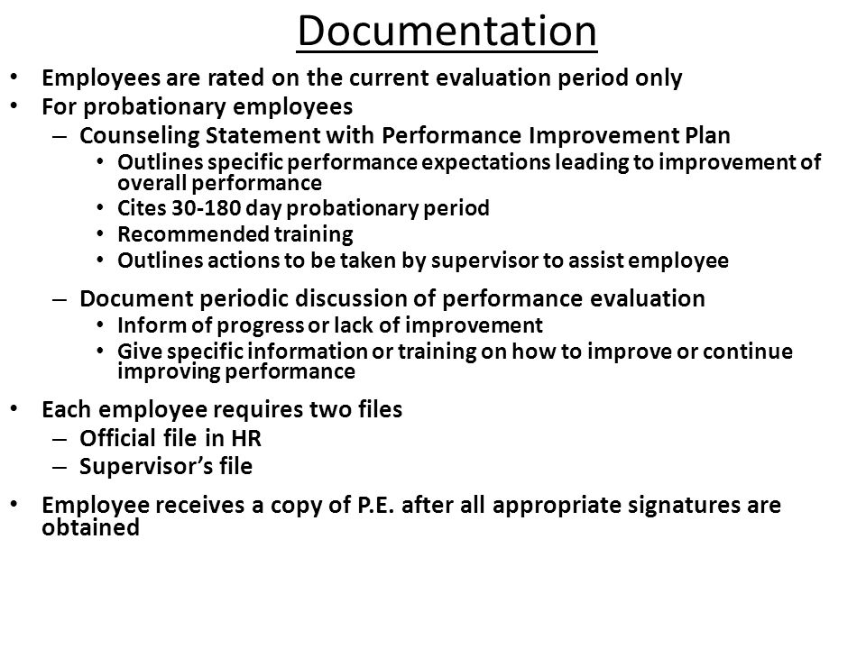 Documentation Employees are rated on the current evaluation period only. For probationary employees.