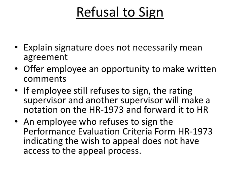 Refusal to Sign Explain signature does not necessarily mean agreement