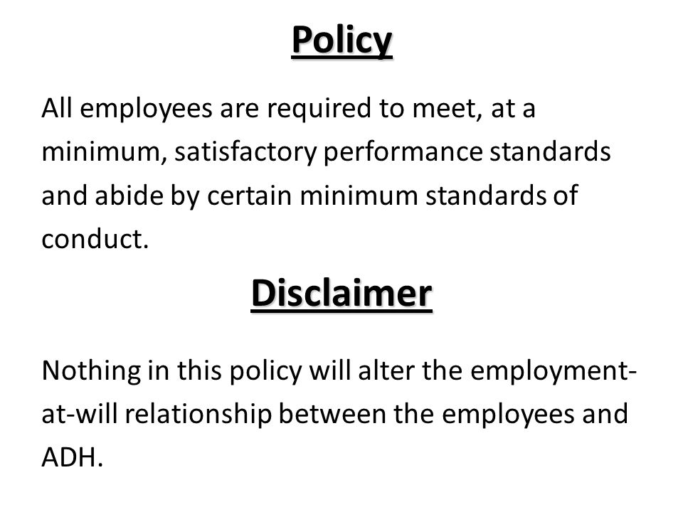 Policy Disclaimer All employees are required to meet, at a