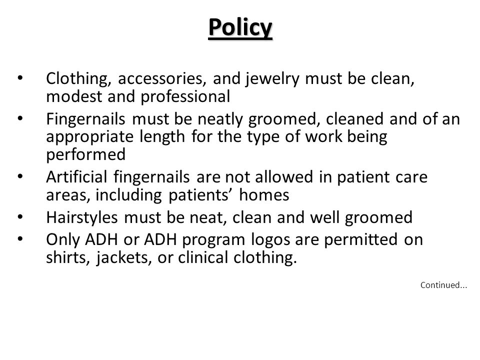 Policy Clothing, accessories, and jewelry must be clean, modest and professional.