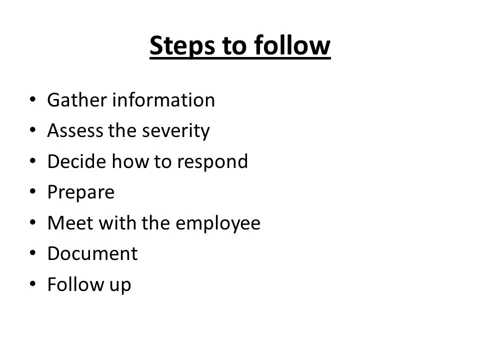 Steps to follow Gather information Assess the severity