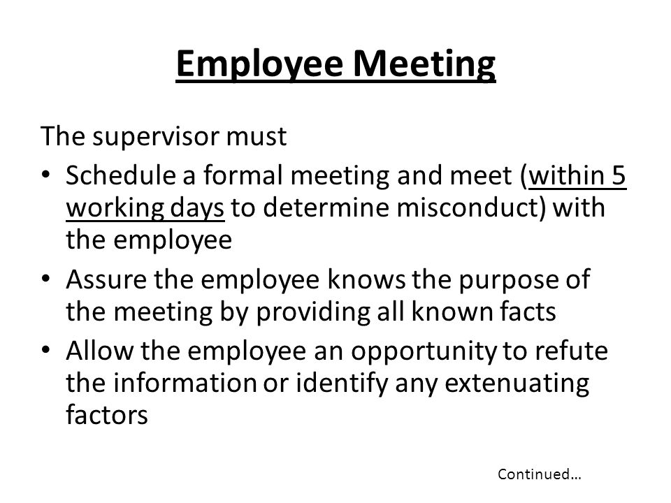 Employee Meeting The supervisor must