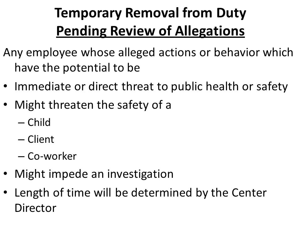 Temporary Removal from Duty Pending Review of Allegations